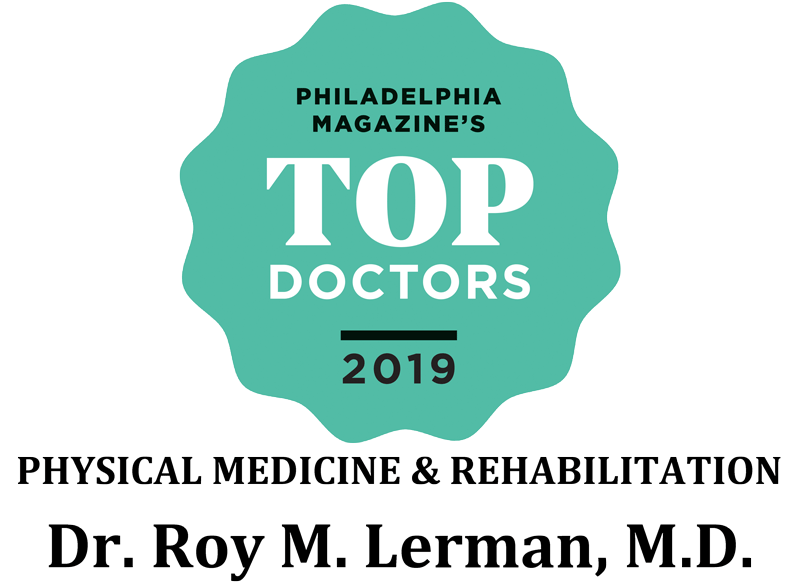 Philadelphia Magazine Top Doctors(TM) 2018 - Physical Medicine & Rehabilitation - Dr. Roy M. Lerman, M.D.